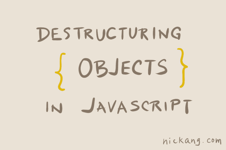 Destructuring objects in JavaScript nick ang blog