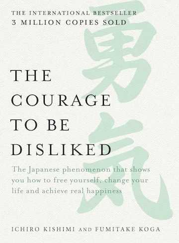 The book cover of The Courage to Be Disliked